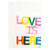 Love Is Here Art Print