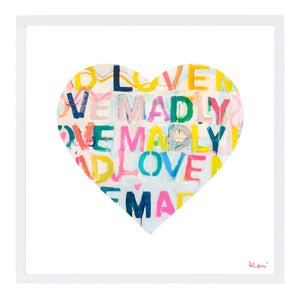 Love Madly Inside Out Art Print