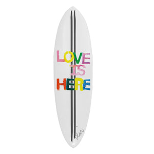 Love Is Here Surfboard