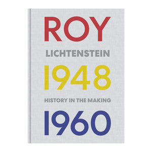 Roy Lichtenstein History In The Making 1948-1960 Book