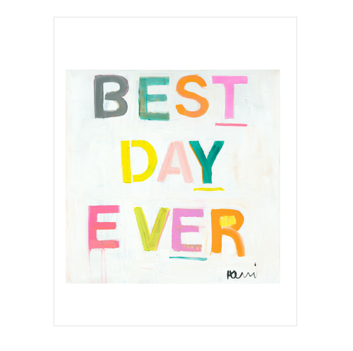 Best Day Ever Mini Print