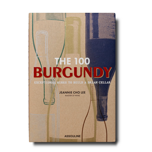 The 100: Burgundy Exceptional Wines to Build a Dream cellar Book