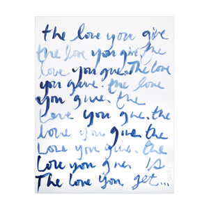 The Love You Give Art Print