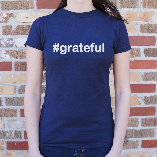 Ladies Hashtag Grateful T-Shirt - Patriotic Faith