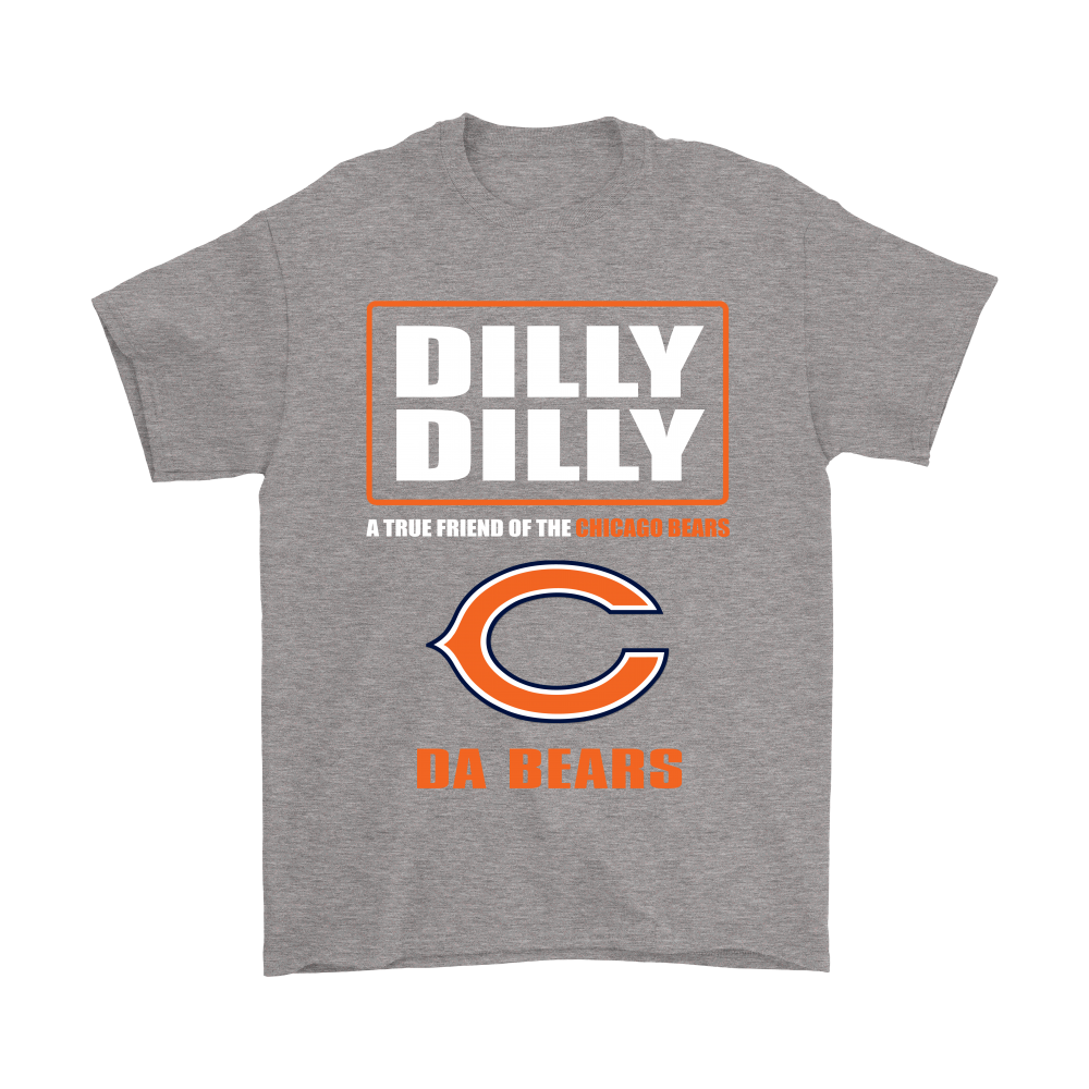 7b900f4f361 Bud Light  Dilly Dilly! A True Friend Of The Chicago Bears Shirts ...