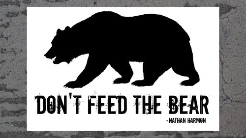 DON'T FEED THE BEAR POSTER