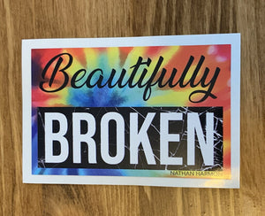 Beautifully Broken Sticker