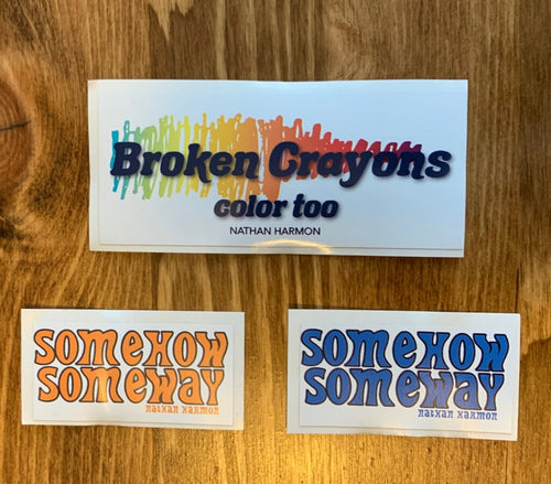 Broken Crayons & Somehow Someway - 3 Sticker Pack