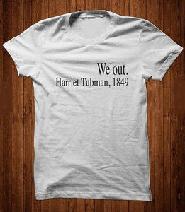 Unisex Casual Style Short Sleeve shirts We out Harriet Tubman,1849 T-Shirt Girl Style Cute Tops Harajuku Black Lives Matter Tees