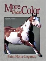 More Than Color: Paint Horse Legend Book