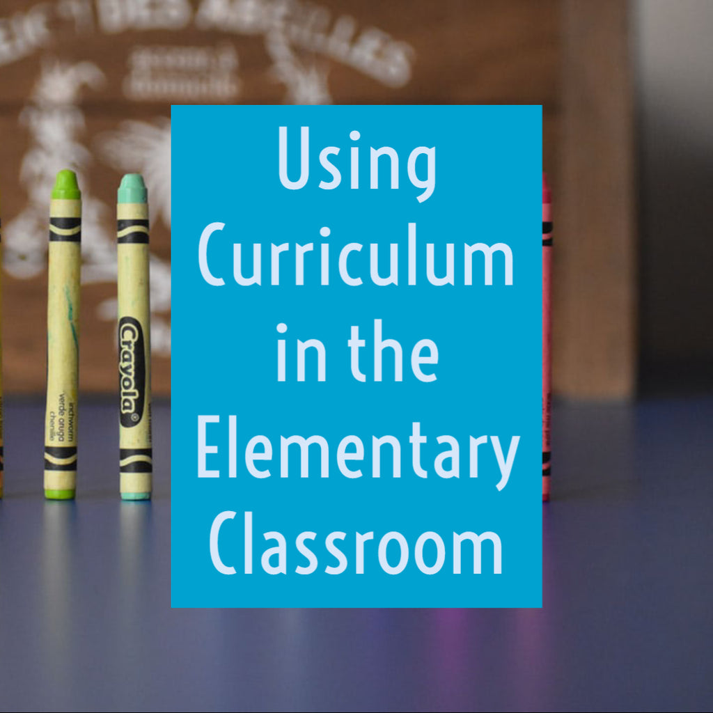 Using Curriculum in the Elementary Classroom