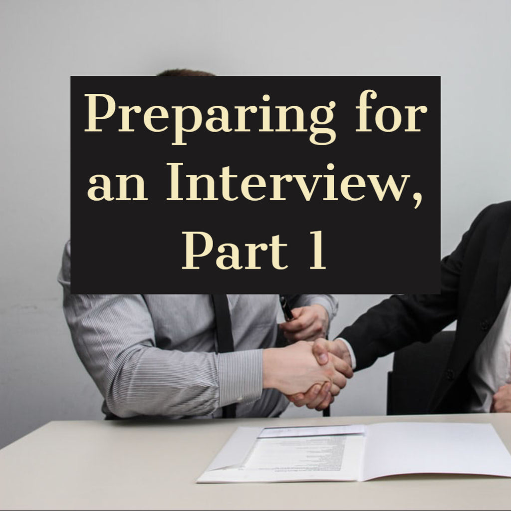 Preparing for an Interview, Part 1