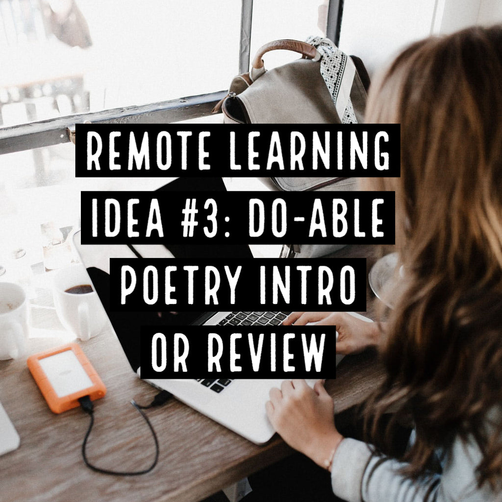 Remote Learning Idea #3: Do-able Poetry Intro or Review