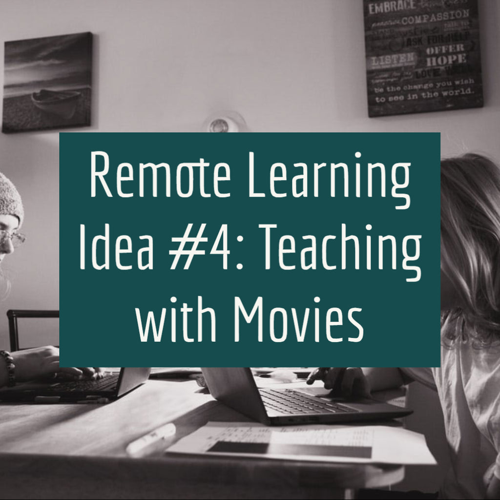 Remote Learning Idea #4: Teaching with Movies