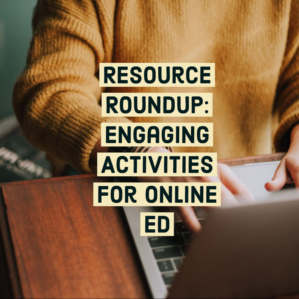 Resource Roundup: Engaging Activities for Online Ed