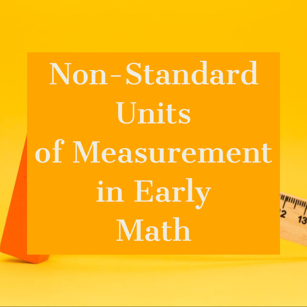 Non-Standard Units of Measurement in Early Math