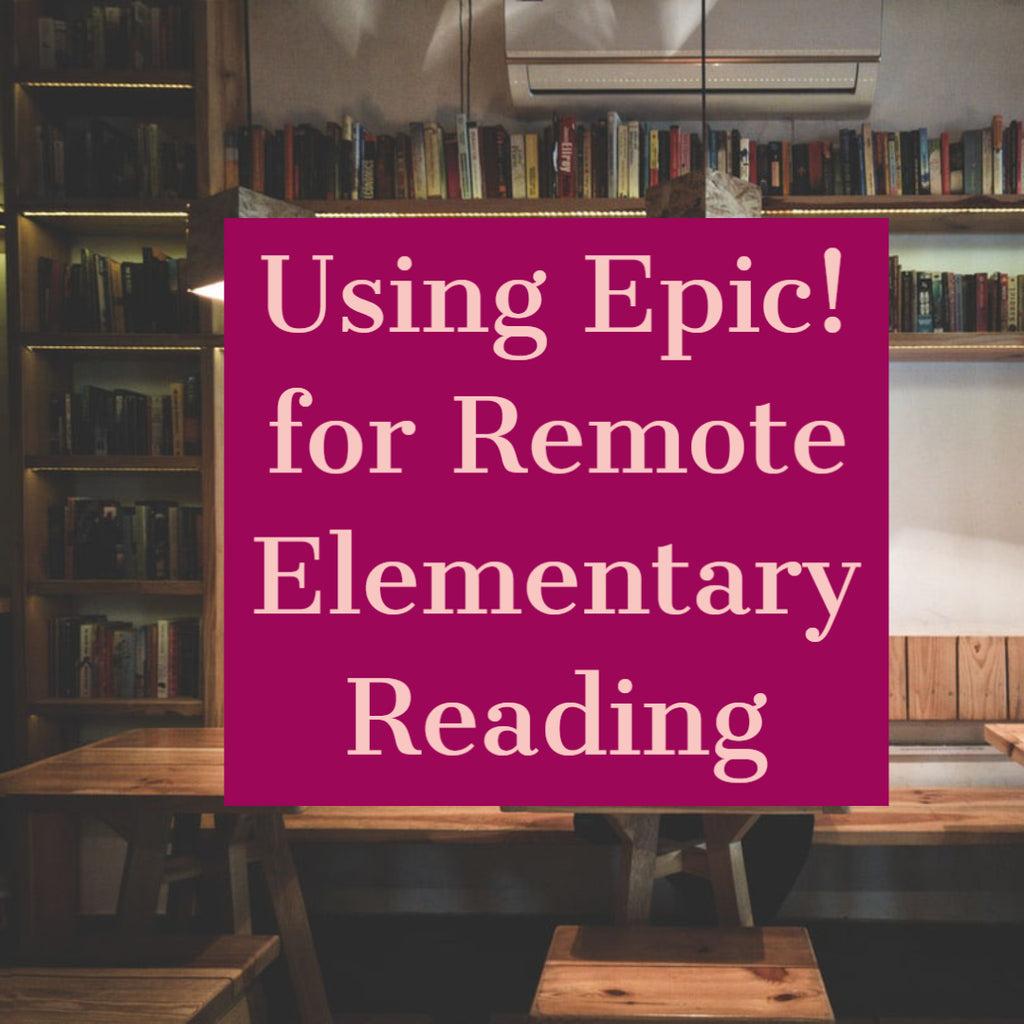 Using Epic! for Remote Elementary Reading