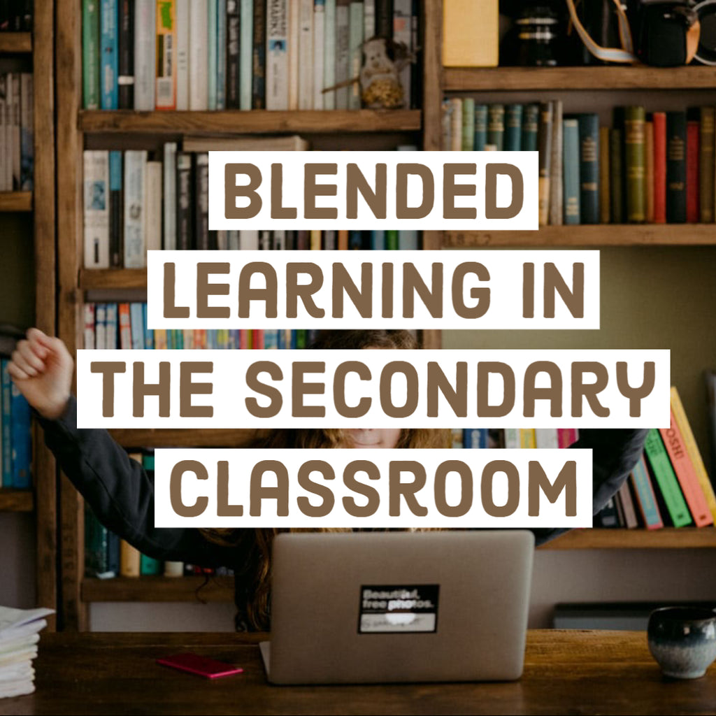 Blended Learning in the Secondary Classroom