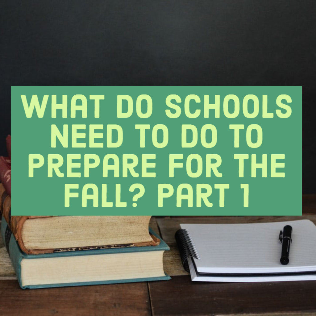 What Do Schools Need to Do to Prepare for the Fall? Part 1