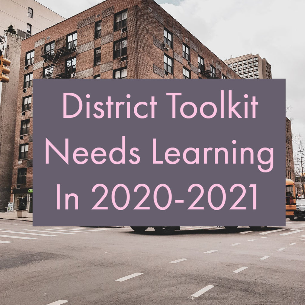 District Toolkit Needs Learning In 2020-2021