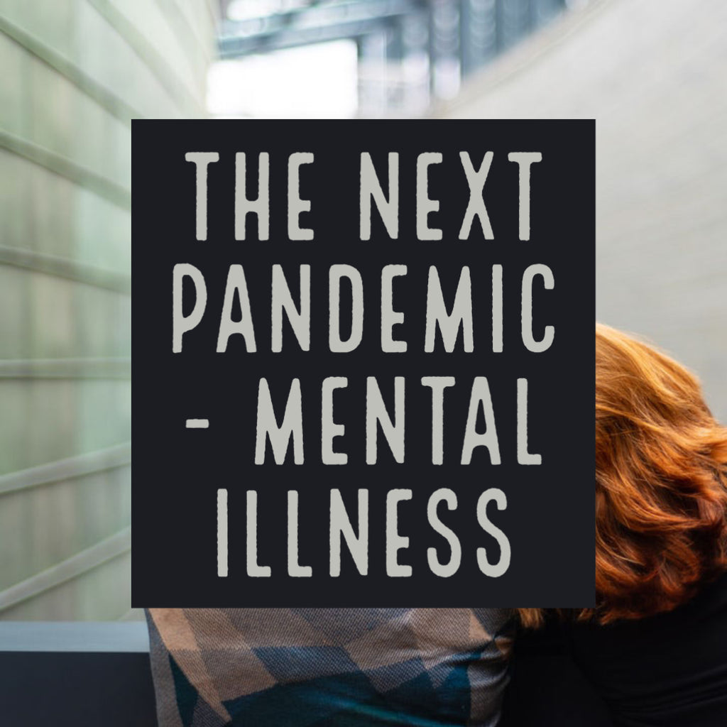 The Next Pandemic - Mental Illness