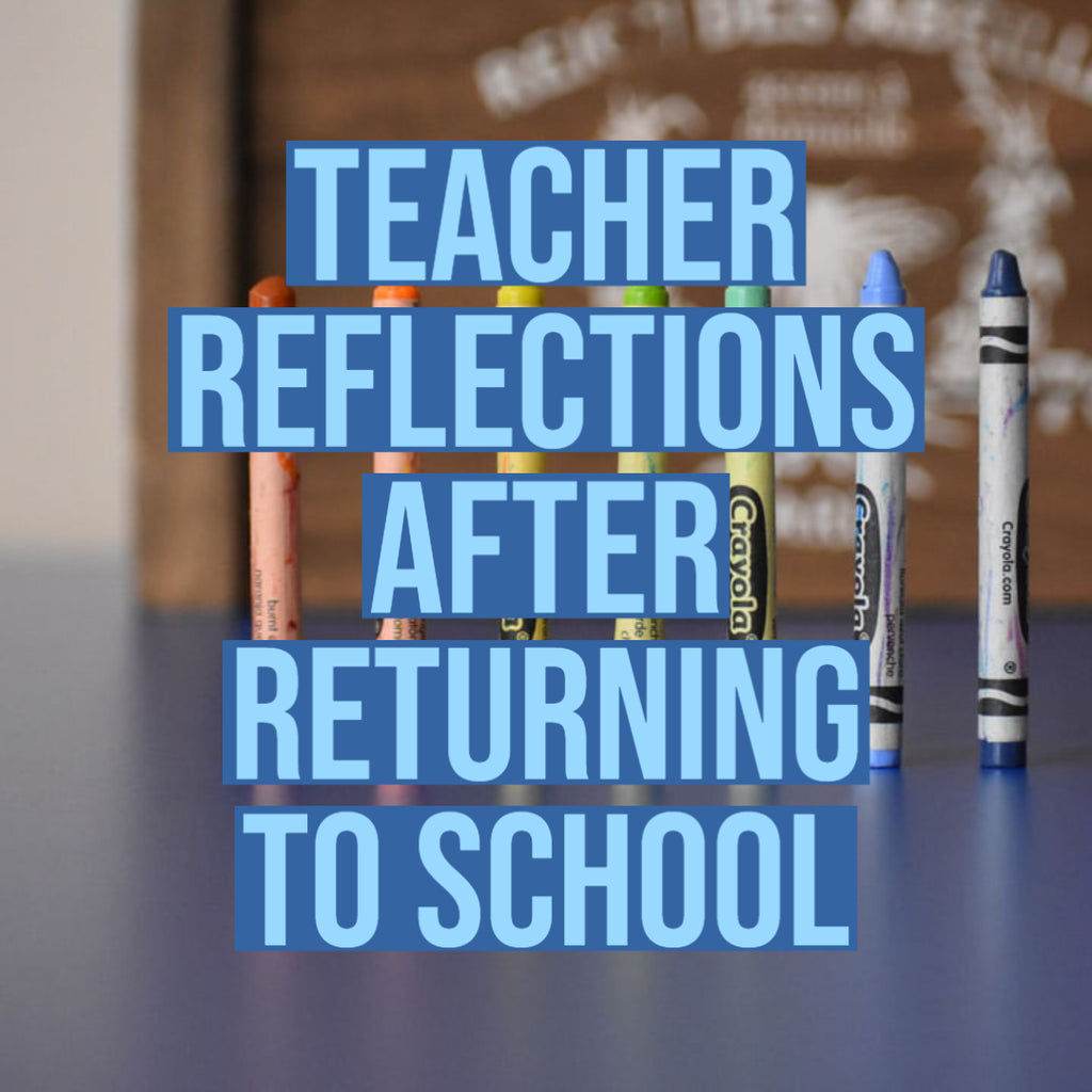 Teacher Reflections After Returning to School