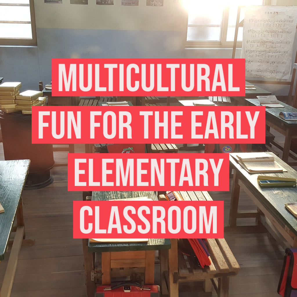 Multicultural Fun for the Early Elementary Classroom