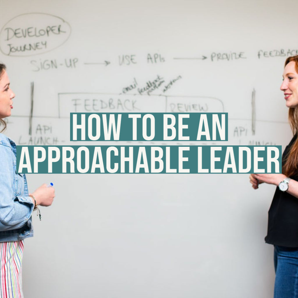 How to Be an Approachable Leader
