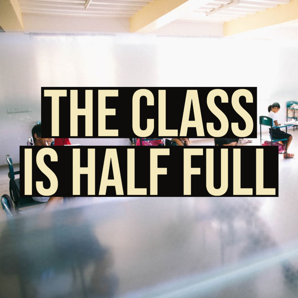 The Class Is Half Full