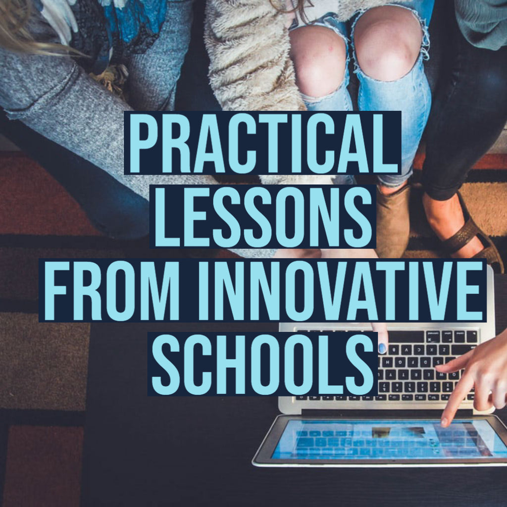 Practical Lessons from Innovative Schools