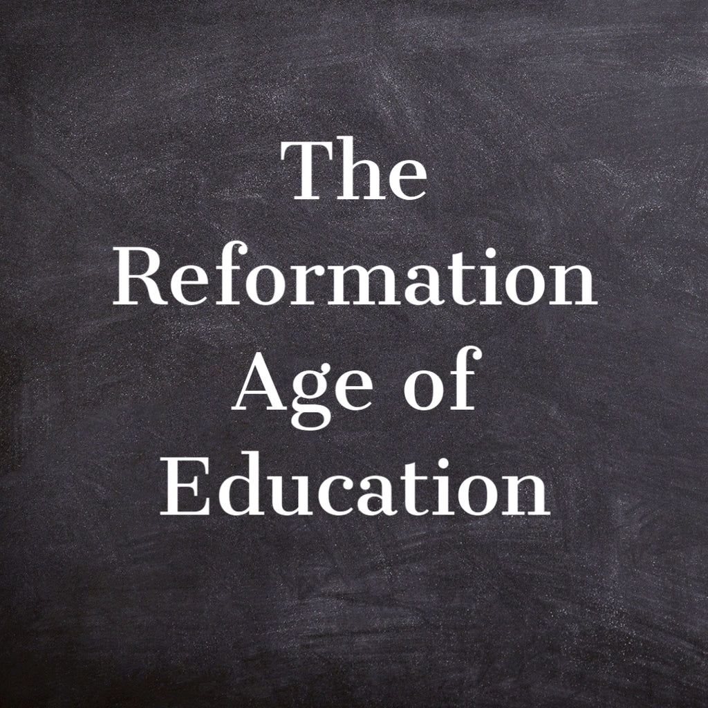 The Reformation Age of Education