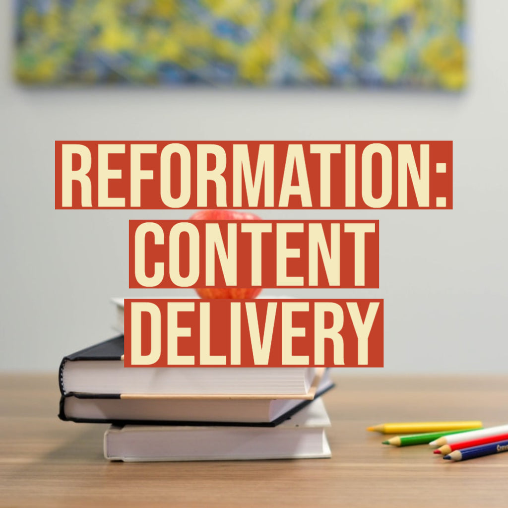Reformation: Content Delivery