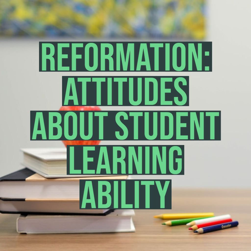 Reformation: Attitudes About Student Learning Ability