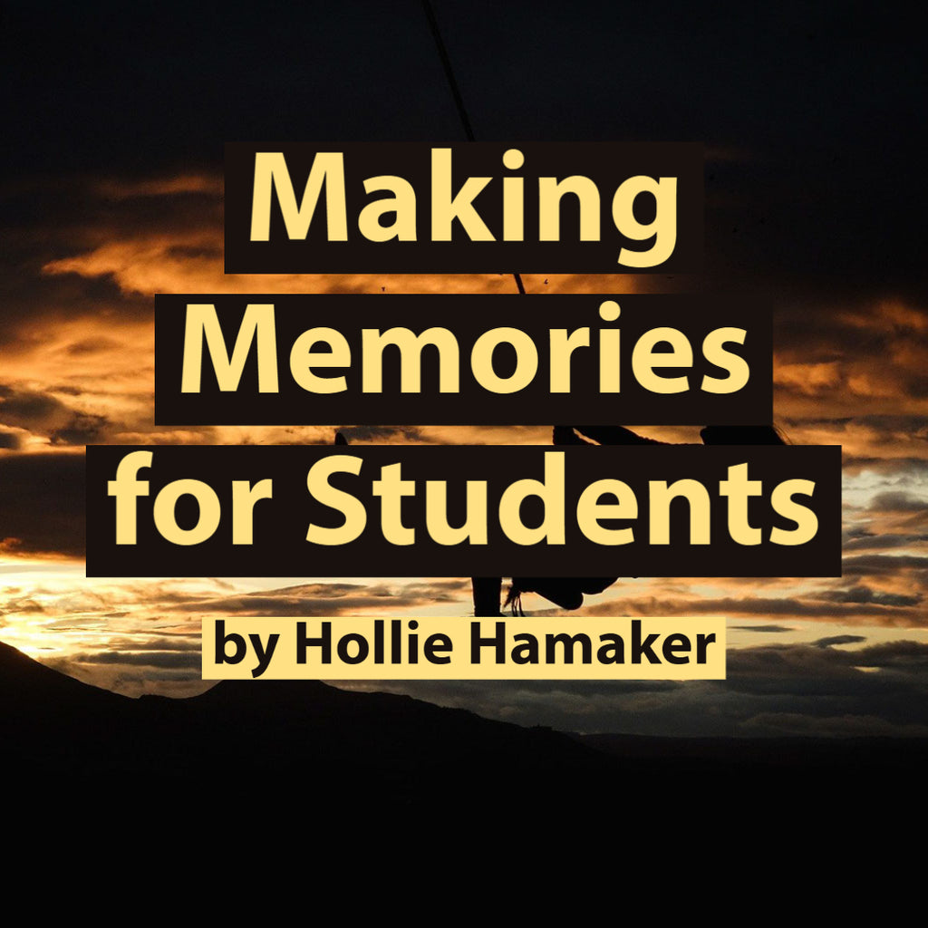 Making Memories for Students by Hollie Hamaker