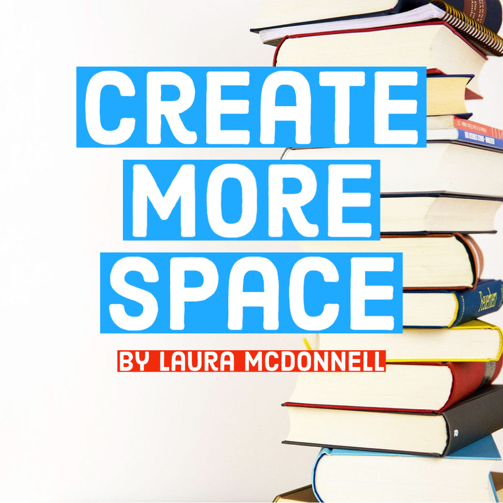Create More Space by Laura McDonnell