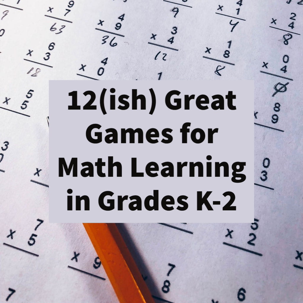 12(ish) Great Games for Math Learning in Grades K-2