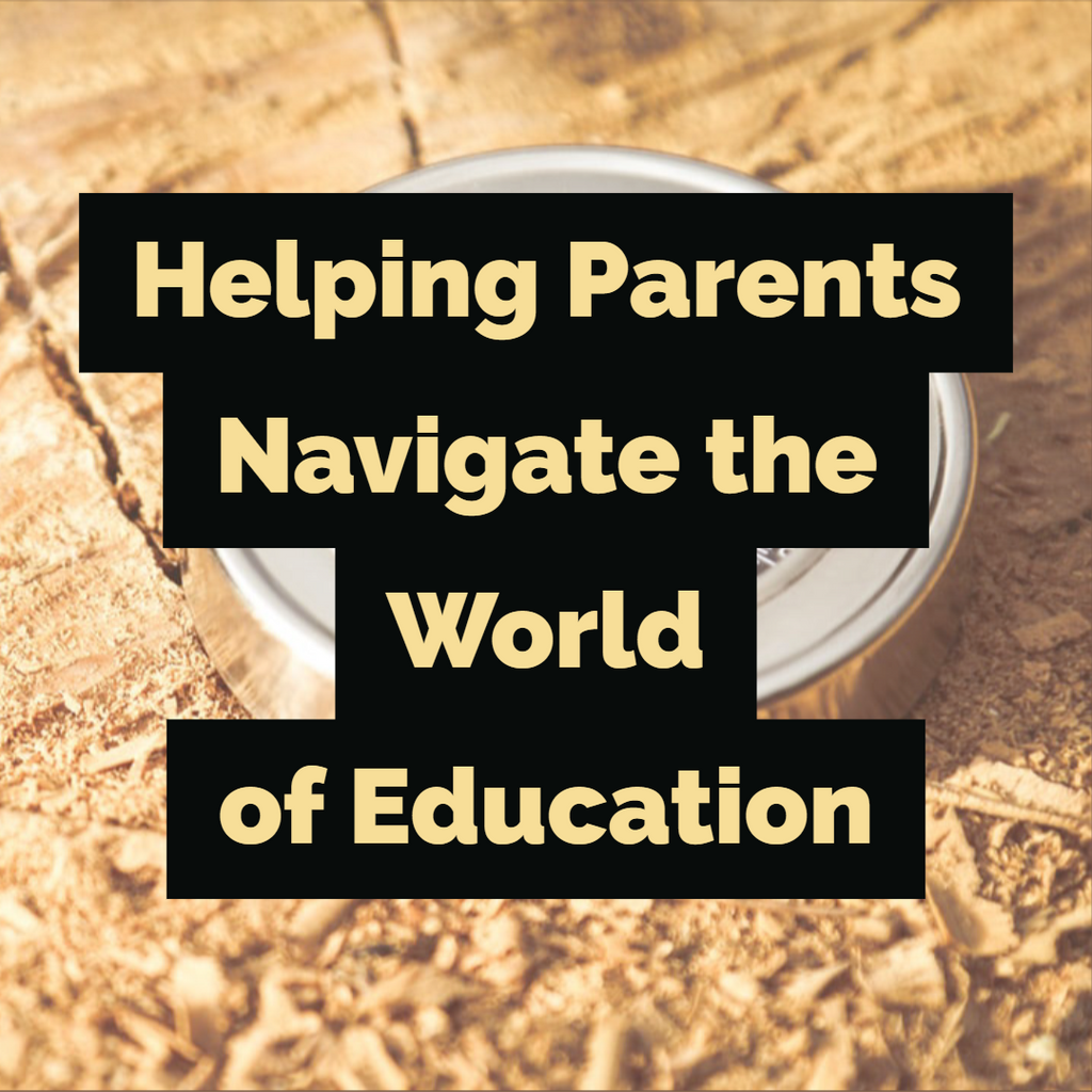 Helping Parents Navigate the World of Education