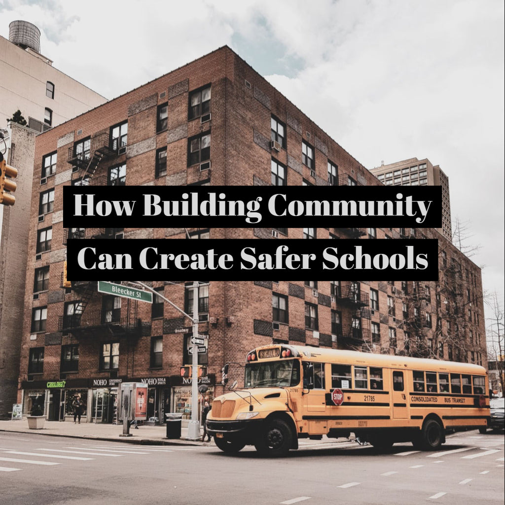 How Building Community Can Create Safer Schools