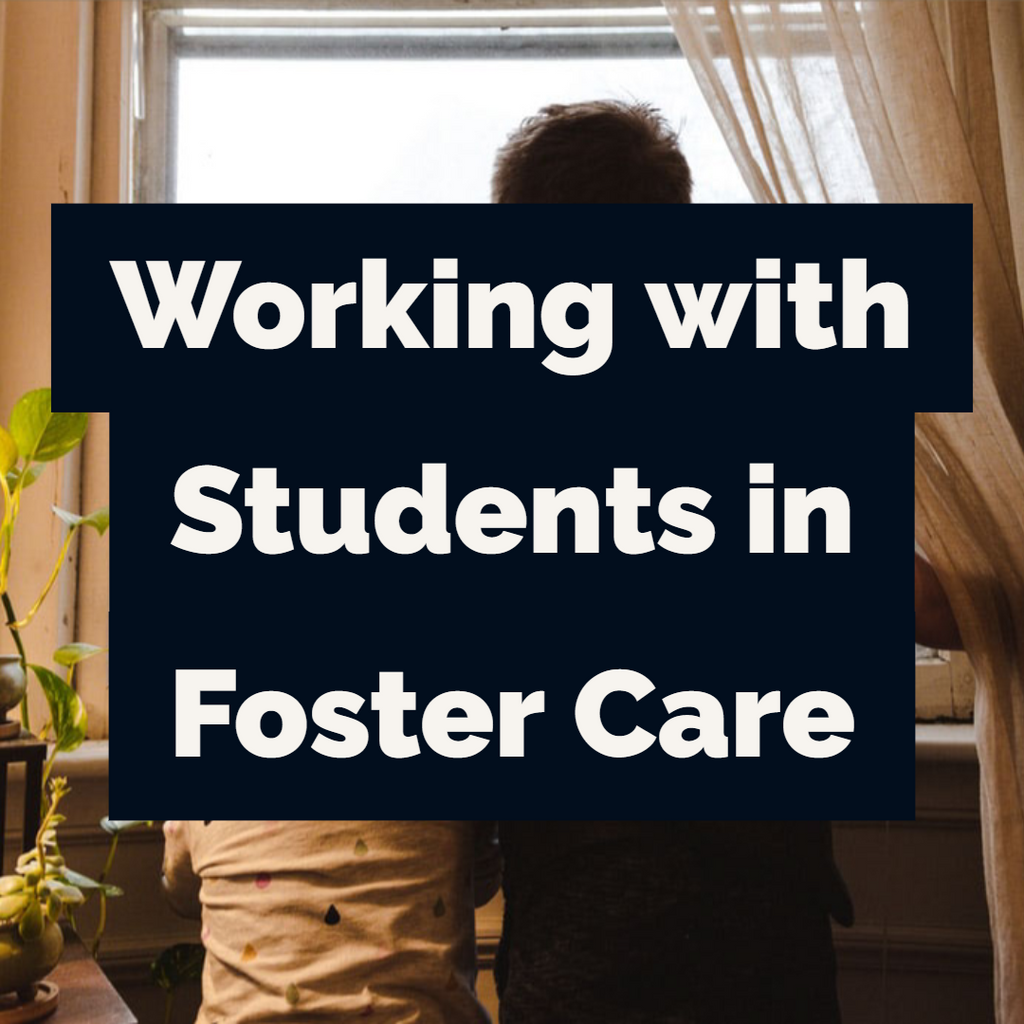 Working With Students in Foster Care
