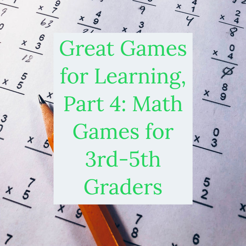 Great Games for Learning, Part 4:  Math Games for 3rd-5th Graders