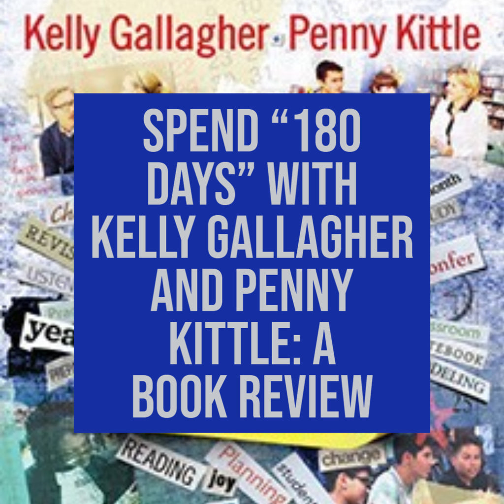 "Spend ""180 Days"" with Kelly Gallagher and Penny Kittle: A Book Review"