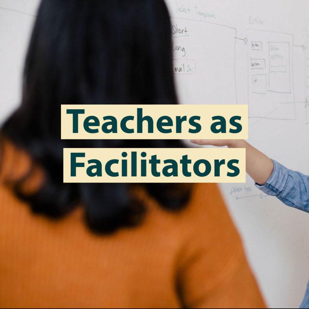 Teachers as Facilitators