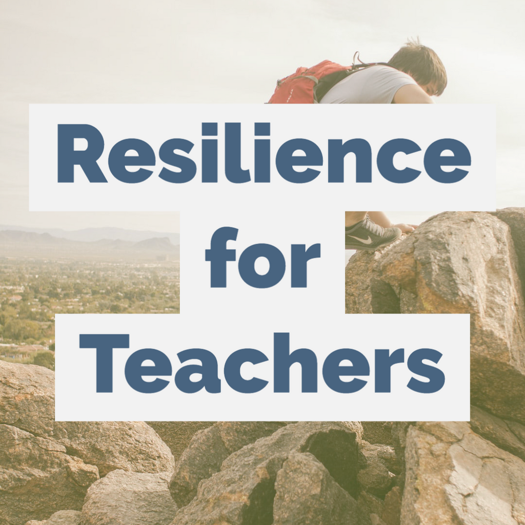 Resilience for Teachers