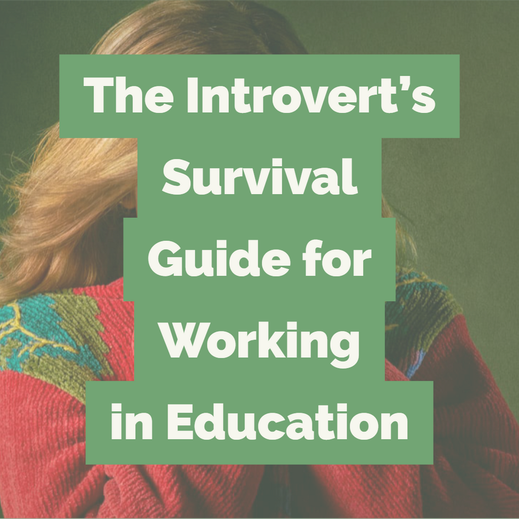 The Introvert's Survival Guide for Working in Education