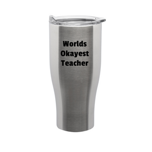 Worlds Okayest Teacher - 27oz Stainless Steel Tumbler