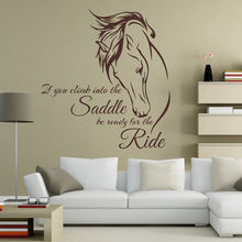 "Horse Riding Wall Decal Quote "" If You Climb Into the Saddle Be Ready for the Ride"" - Wishfulwall"
