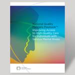 National Quality Partners Playbook™: Improving Access to High-Quality Care for Individuals with Serious Mental Illness - BULK QUANTITIES