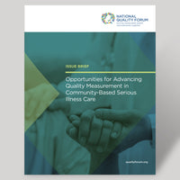 Issue Brief: Opportunities for Advancing Quality Measurement in Community-Based Serious Illness Care