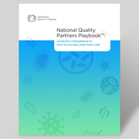 National Quality Partners Playbook™: Antibiotic Stewardship in Post-Acute and Long-Term Care