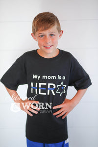 My Mom/Dad/Other is a Hero T-shirt